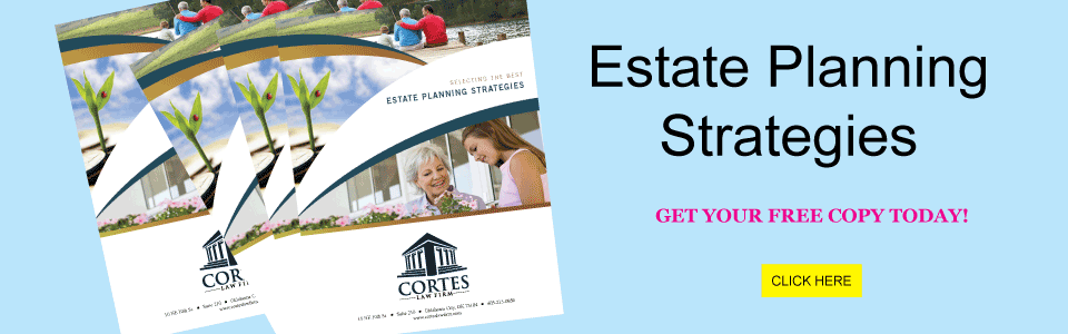 Estate Planning, Wills and Trust, Living Will, Revocable Trust, Cortes Law Firm, Advanced Directive, Cortes Law FIrm